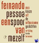 Pessoa, Fernando - Een spoor van mezelf - Een keuze uit de orthonieme gedichten