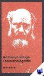 Trollope, Anthony - Een autobiografie (POD)