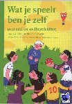 Poel, L. van der, Blokhuis, A. - Wat je speelt ben je zelf