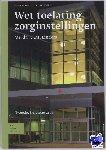 Linders, J.J.M. - Gezondheidswetgeving in de praktijk Wet toelating zorginstellingen - POD editie