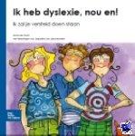 Groot, Ilonka de - Ik heb dyslexie, nou en!