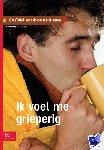 Krogt, S. van der, Starink, A., Questgroep - Ik voel me grieperig Casuïstiek voor doktersassistenten - POD editie