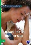 Krogt, S. van der, Starink, A., Questgroep - Casuistiek voor apothekersassistenten Casuïstiek voor apothekersassistenten Ik voel me zo moe en slap - POD editie