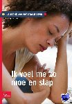 van der Krogt, S., Starink, A. - Ik voel me zo moe en slap