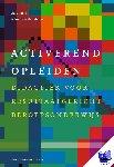 Bijkerk, Lia, Heide, Wilma van der - Activerend opleiden - POD editie
