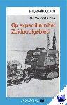 Fuchs, V. Sir - Op expeditie in het Zuidpoolgebied - POD editie