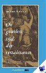 Dubreton, L. - Vantoen.nu Gouden tijd der renaissance - POD editie