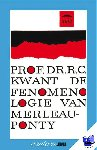 Kwant, R.C. Prof. Dr. - Fenomenologie van Merlaeu-Ponty - POD editie