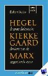 Heiss, R. - Vantoen.nu Hegel, Kierkegaard, Marx - POD editie