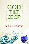 Lucado, Max - God tilt je op