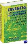 Braak, Bert van den, Berg, Joop van den - Zeventig jaar zoeken naar het compromis