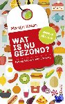 Katan, Martijn B. - Wat is nu gezond?