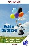 Wynia, Syp - Achter de dijken  Een kleine geschiedenis van het moderne Nederland