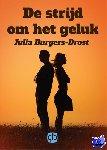 Burgers-Drost, Julia - De strijd om het geluk - grote letter uitgave