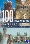 Neubert, H.-J., Maass, Winfried - 100 Mooiste musea van de wereld