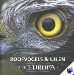 Schelvis, Jaap, Hoeve, Arno ten - Roofvogels & uilen in Europa