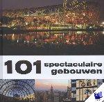 Zwaan, Nelly de - 101 spectaculaire gebouwen