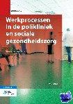 Bijlsma, I.W. - Basiswerk AG Werkprocessen in de polikliniek en sociale gezondheidszorg - POD editie