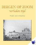 Ham, Willem van, Vanwesenbeeck, Cees - Bergen op Zoom verleden tijd - POD editie