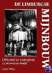Weijts, André - De Limburgse mijnbouw