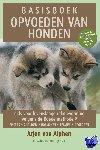 Alphen, Arjen van, Koeman, Francien - Basisboek opvoeden van honden