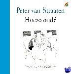 Straaten, Peter van - Hoezo oud
