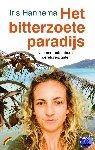 Hannema, Iris - Het bitterzoete paradijs
