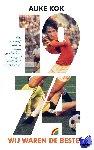 Kok, Auke - 1974 - Wij waren de besten