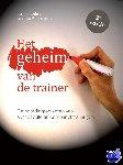 Kaufman, Lianne, Ploegmakers, Janneke H.A. - Het geheim van de trainer, 2e editie