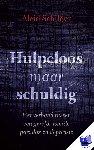 Schilder, Aleid - Hulpeloos maar schuldig - POD editie