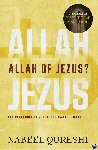 Qureshi, Nabeel - Allah of Jezus?