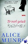 Munro, Alice - Te veel geluk