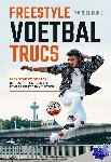 Gurk, Marcel - Freestyle voetbaltrucs