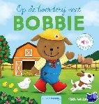 Wielockx, Ruth - Op de boerderij met Bobbie
