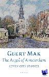 Mak, Geert - The angel of Amsterdam