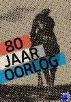 Ham, Gijs van der, Pollmann, Judith, Vandermeersch, Peter - 80 jaar oorlog