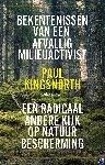 Kingsnorth, Paul - Bekentenissen van een afvallig milieuactivist