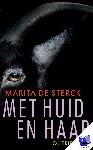 Sterck, Marita De - Met huid en haar (POD) - POD editie