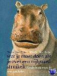 Vendel, Edward van de - Wat je moet doen als je over een nijlpaard struikelt
