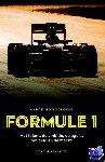 Hoogeboom, André - Formule 1: Het talent, de ambitie, de ego's het geld en de macht