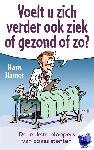 Hamer, Hans - Voelt u zich verder ook ziek of gezond ofzo? - POD editie