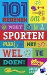 Laarhuis, Andra - 101 redenen om niet te sporten - POD editie