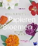 Pearce, Bobby - Maak de mooiste papieren bloemen