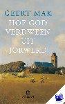 Mak, Geert - Hoe God verdween uit Jorwerd