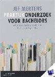 Mertens, Jef - Praktijkonderzoek voor bachelors