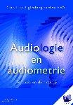 Ligtenberg, Chris L. van, Wit, Hero P. - Audiologie en audiometrie