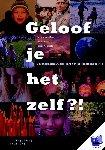 Berg, Bas van den, Avest, Ina ter, Kopmels, Tamar - Geloof je het zelf?