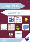 Ponsioen - van der Hulst, Marian, Osnabrugge, Hannie van - Wegwijs in Word 2013