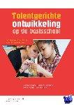 Veenker, Herman, Steenbeek, Henderien, Dijk, Marijn van, Geert, Paul van - Talentgerichte ontwikkeling op de basisschool