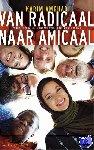 Amghar, Karim - Van radicaal naar amicaal